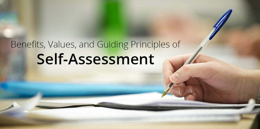 Benefits, Values, and Guiding Principles of Self Assessment