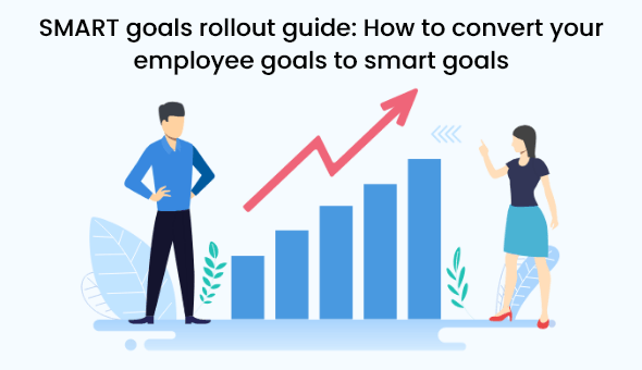SMART goals rollout guide: How to convert your employee goals to smart goals