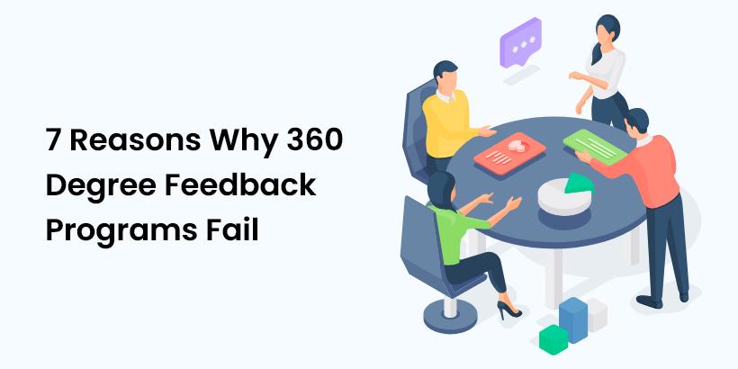 7 Reasons Why 360 Degree Feedback Programs Fail