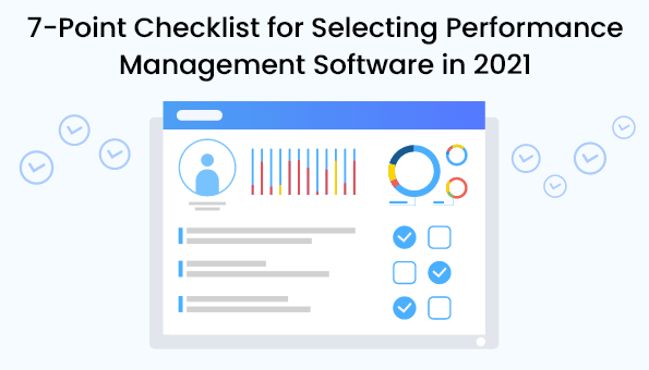 7-Point Checklist for Selecting Performance Management Software in 2021